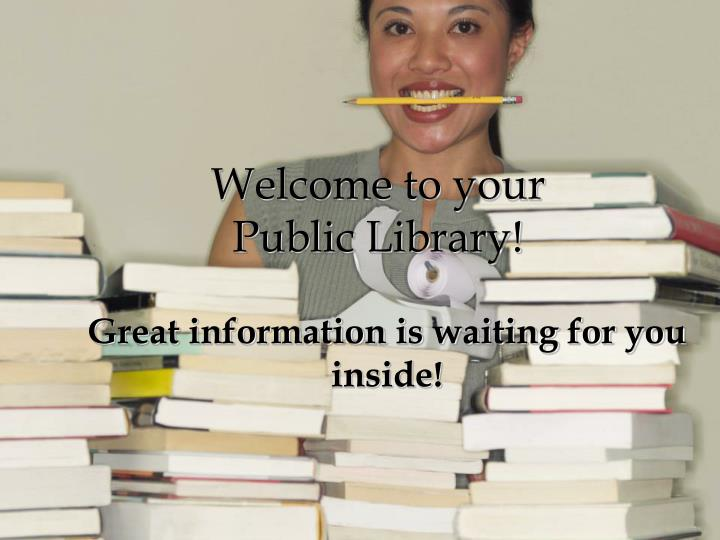 Welcome to your public library