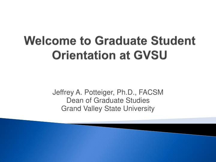 welcome to graduate student orientation at gvsu n.