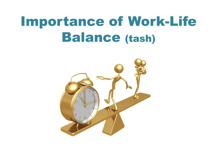 the importance of work life balance essay Almost everyone agrees that achieving a work-life balance is a good thing i wrote about the importance of equipment procurement from the standpoint of.