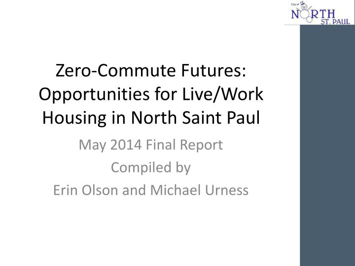 Zero commute futures opportunities for live work housing in north saint paul