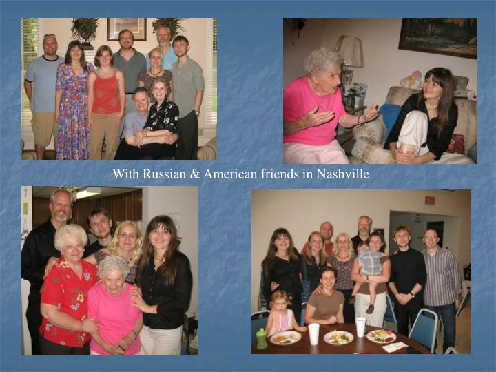 With Russian & American friends in Nashville