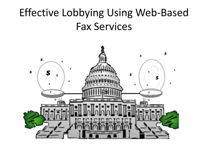 effective lobbying using web based fax services n.