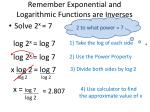 remember exponential and logarithmic functions are inverses