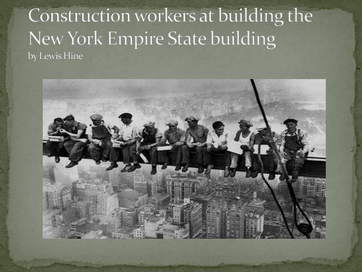 Construction workers at building the New York Empire State building