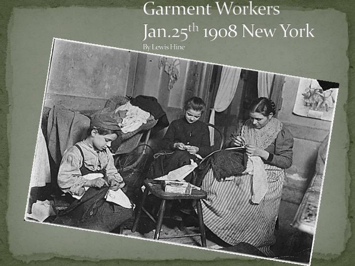 Garment workers jan 25 th 1908 new york by lewis hine
