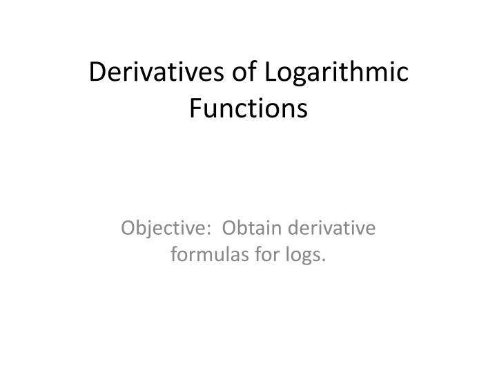 derivatives of logarithmic functions n.