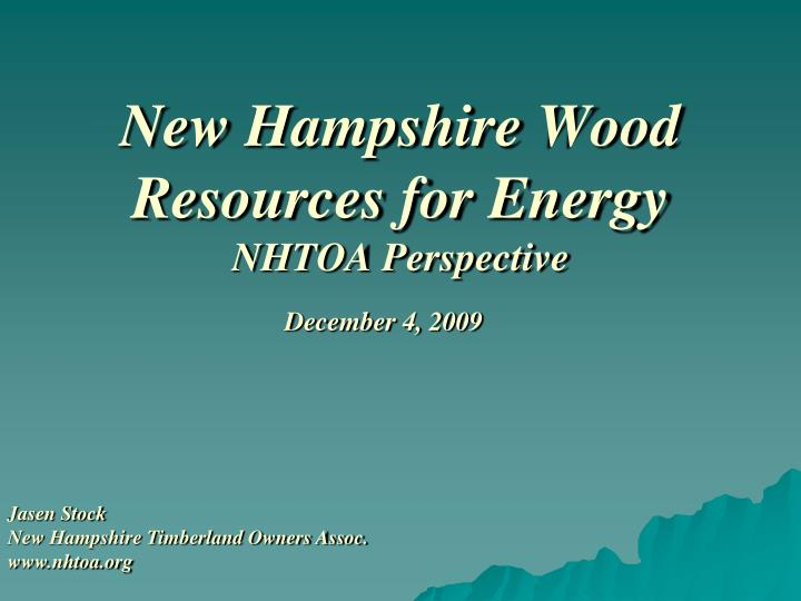 new hampshire wood resources for energy nhtoa perspective n.