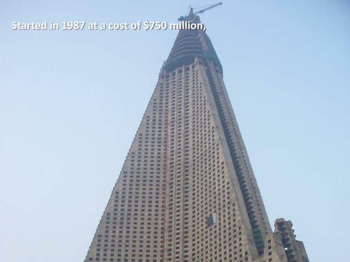 Started in 1987 at a cost of $750 million,