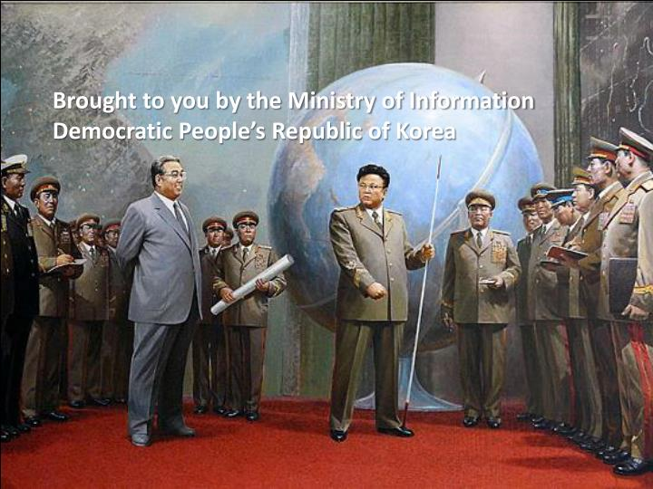 Brought to you by the Ministry of Information