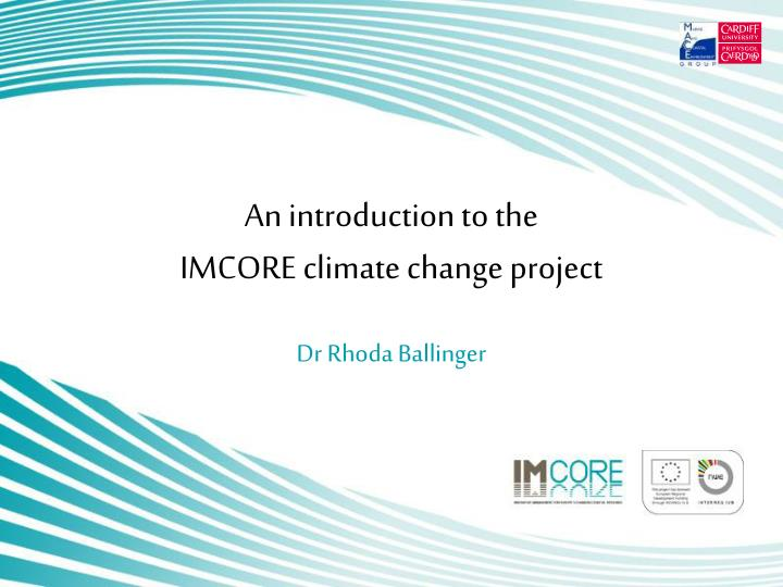 an introduction to the imcore climate change project n.
