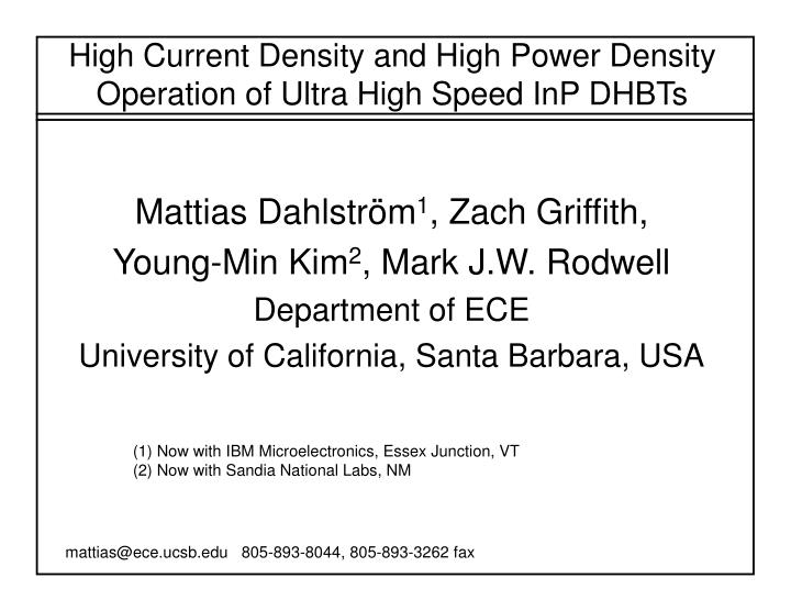 high current density and high power density operation of ultra high speed inp dhbts n.