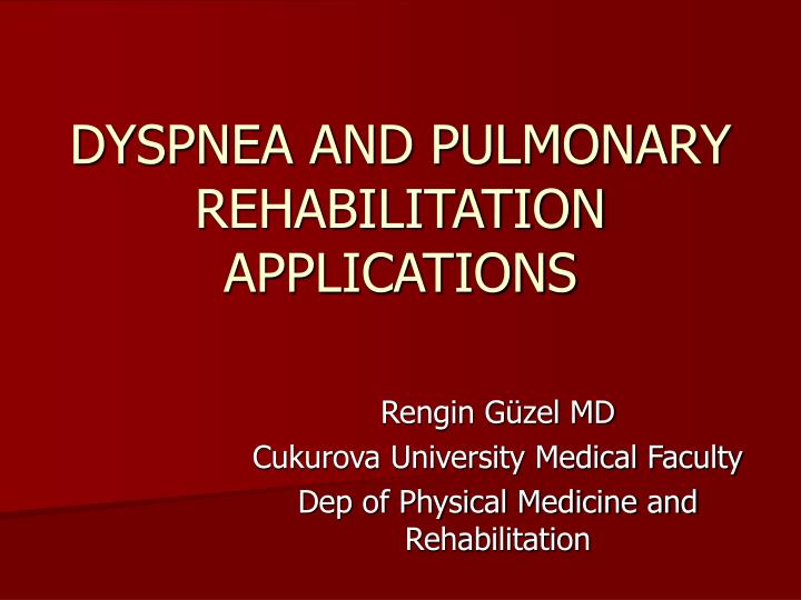 dyspnea and pulmonary rehabilitation applications n.