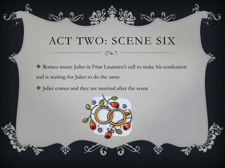 Act Two: Scene Six