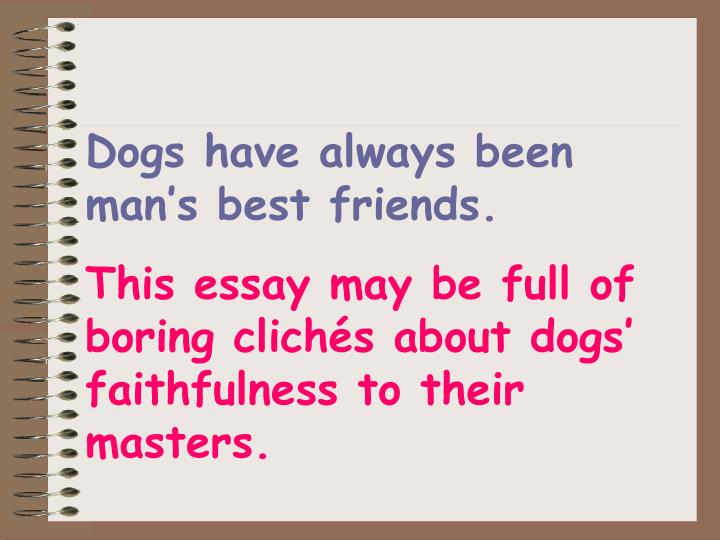 Dogs have always been man's best friends.