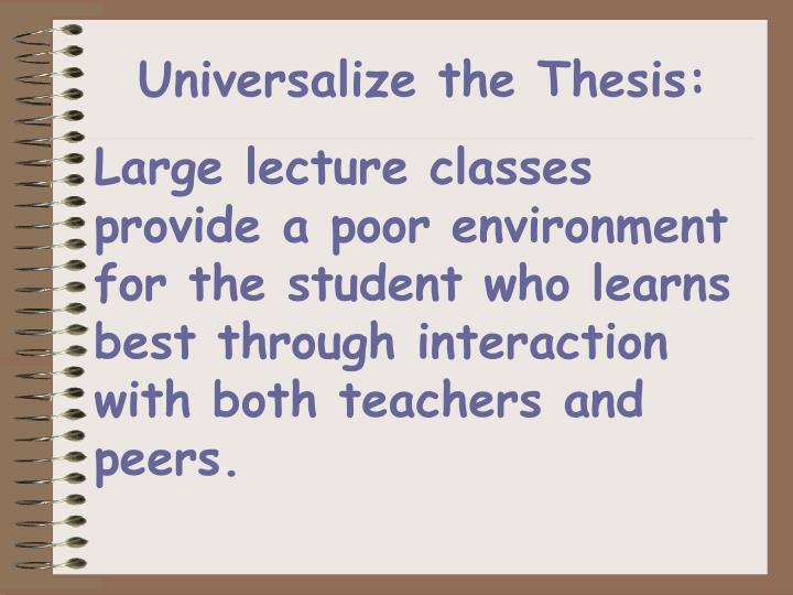 Universalize the Thesis: