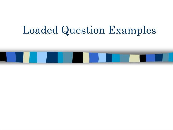 Ppt Loaded Question Expectations Powerpoint Presentation Id2705791