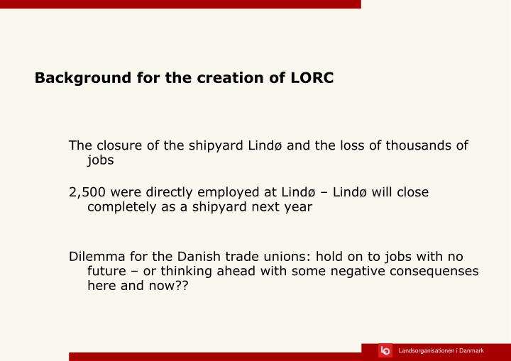 Background for the creation of lorc