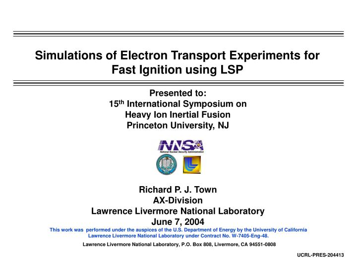 simulations of electron transport experiments for fast ignition using lsp n.