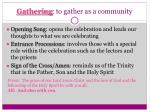 gathering to gather as a community