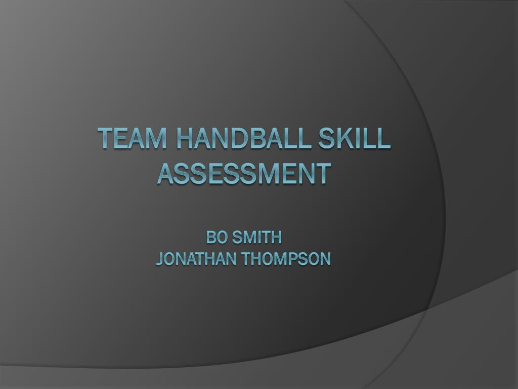 Ppt Team Handball Skill Assessment Bo Smith Jonathan Thompson Powerpoint Presentation Id 2705998 Another great day on the water with heather and her daughter bayley! slideserve