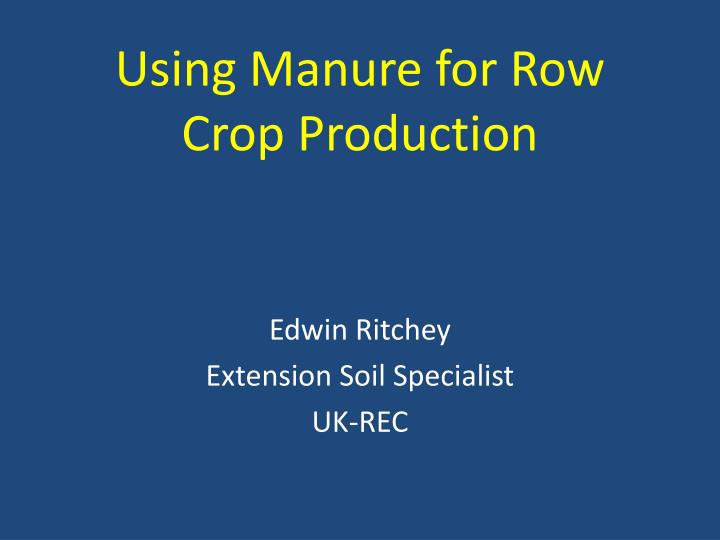 using manure for row crop production n.