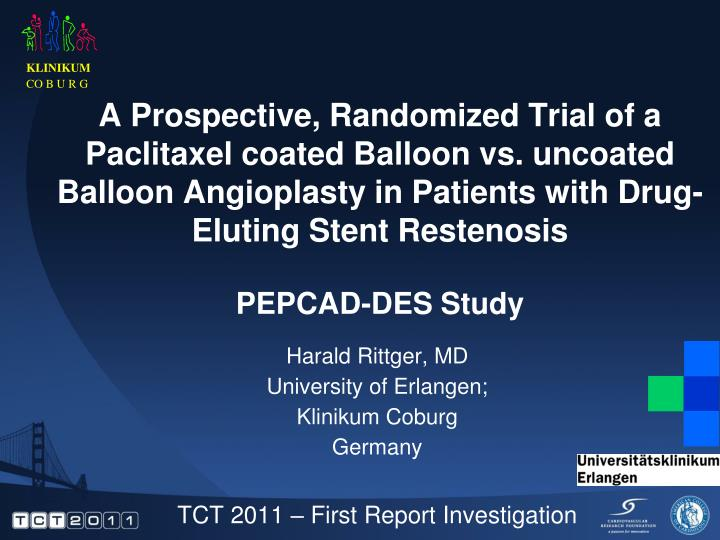 A Prospective, Randomized Trial of a Paclitaxel coated Balloon vs. uncoated Balloon Angioplasty in P...