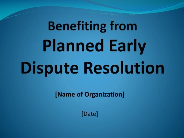 benefiting from planned early dispute resolution n.