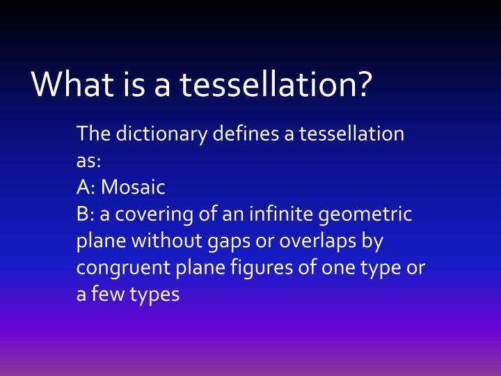 What is a tessellation?