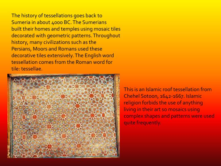 The history of tessellations goes back to