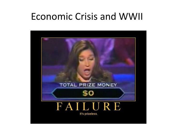 Economic Crisis and WWII