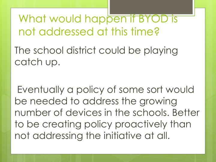 What would happen if BYOD is not