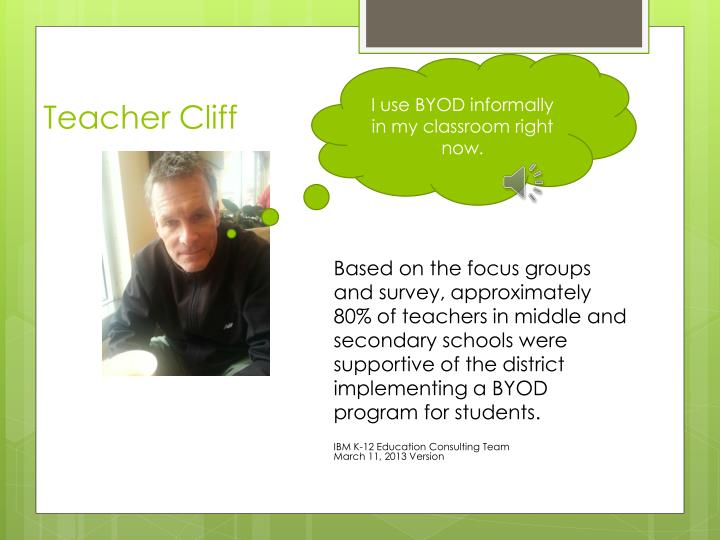 I use BYOD informally in my classroom right now.