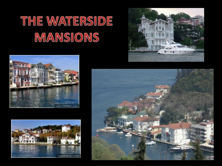 THE WATERSIDE MANSIONS