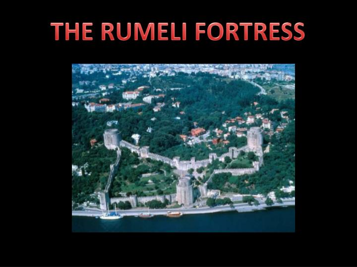 THE RUMELI FORTRESS