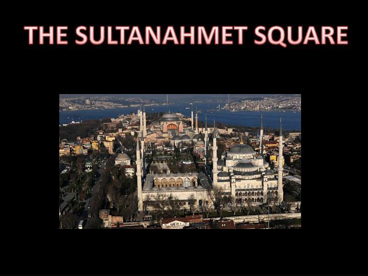 THE SULTANAHMET SQUARE