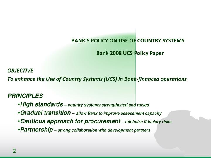 Bank s policy on use of country systems bank 2008 ucs policy paper
