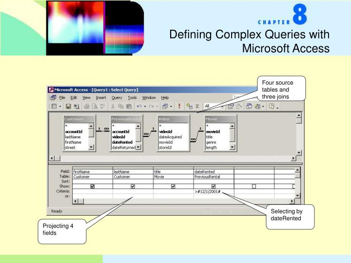 Defining Complex Queries with Microsoft Access