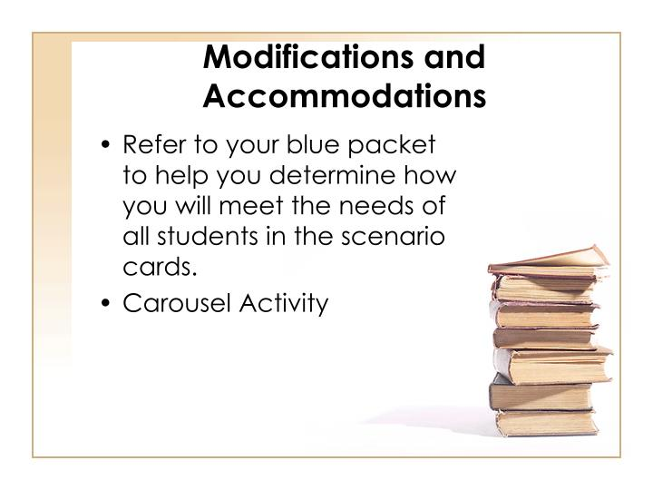 Modifications and Accommodations