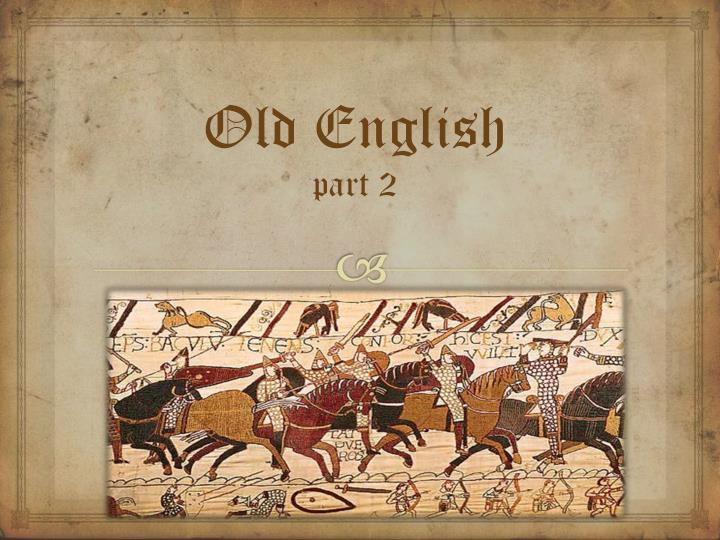 old english part 2 n.