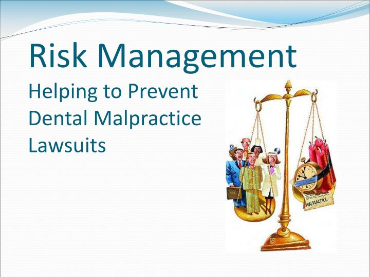 risk management helping to prevent dental malpractice lawsuits n.