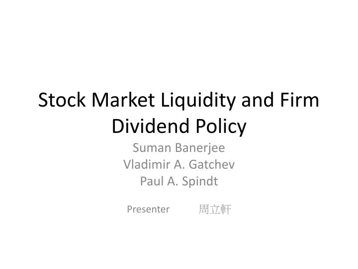 stock market liquidity and firm dividend policy n.
