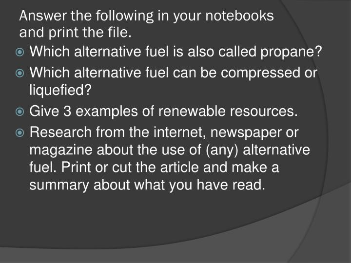 Answer the following in your notebooks and print the file.