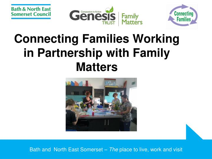 connecting families working in partnership with family matters n.