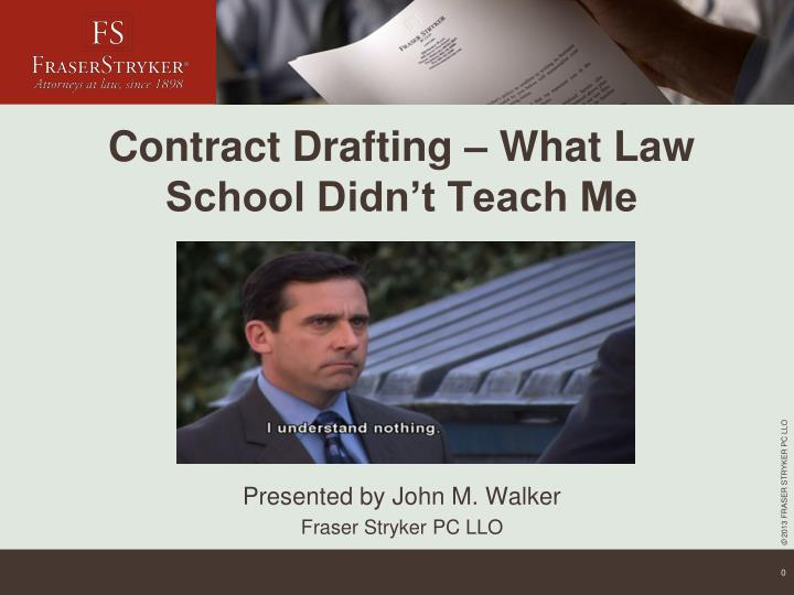 contract drafting what law school didn t teach me