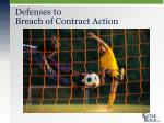 defenses to breach of contract action