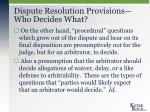 dispute resolution provisions who decides what1