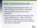 duty to defend indemnify cont d