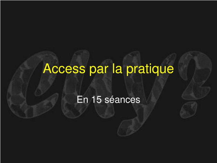 access par la pratique n.
