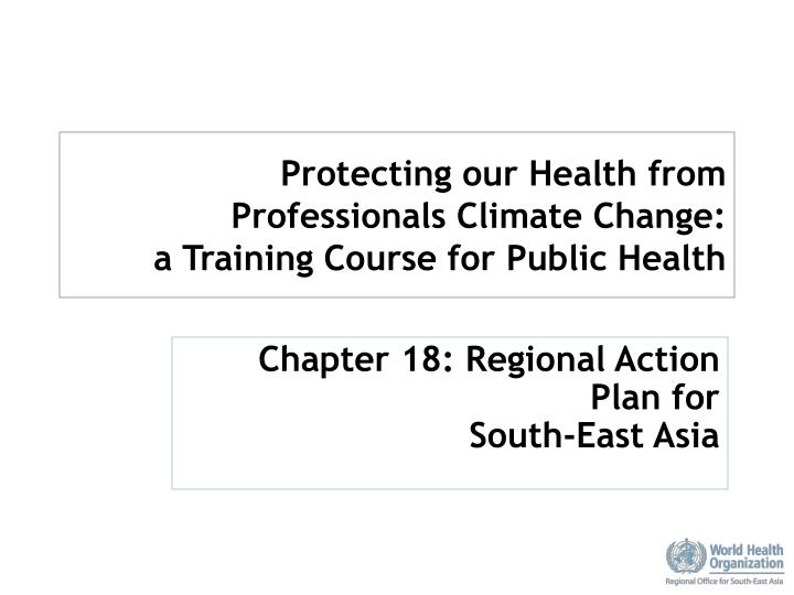 protecting our health from professionals climate change a training course for public health n.
