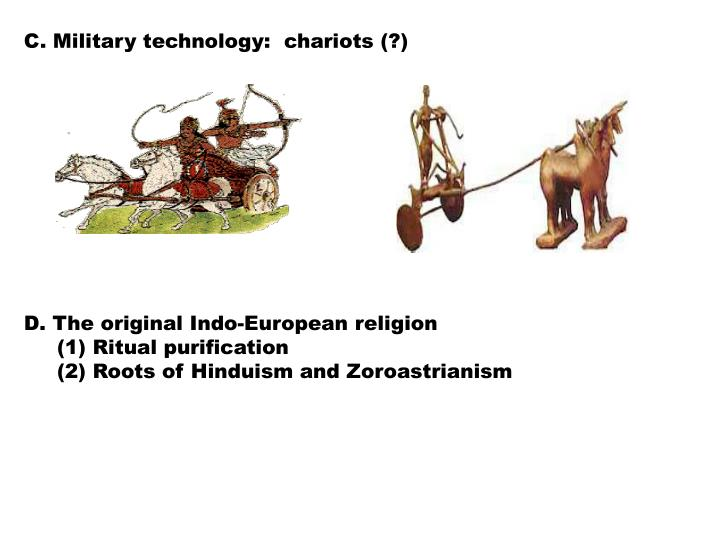 C. Military technology:  chariots (?)